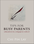 Tips for Busy Parents: Education in a Singapore School